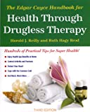 Edgar Cayce Handbook for Health Through Drugless Therapy, Harold J. Reilly, 0876042159
