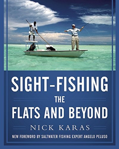 Sight Fishing the Flats and Beyond by Nick Karas (2016-02-16)