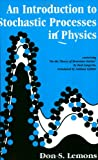 "An Introduction to Stochastic Processes in Physics: Containing ""on the Theory of Brownian Motion"" by Paul Langevin, Translated by Anthony Gythiel (Johns Hopkins Paperback)"