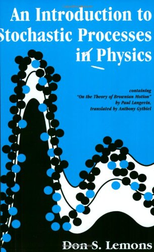 An Introduction to Stochastic Processes in Physics (Johns Hopkins Paperback)