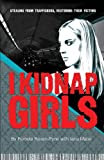 I Kidnap Girls, Pamela Ravan-Pyne and Iana Matei, 1935961497