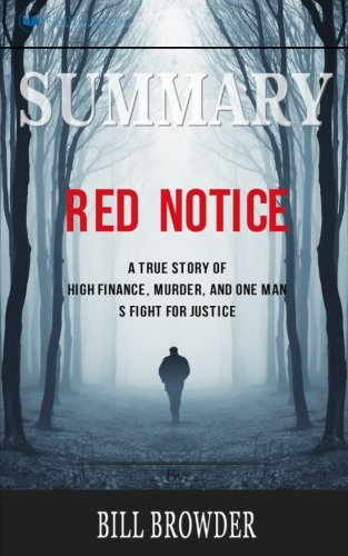Summary: Red Notice: A True Story of High Finance, Murder, and One Man's Fight for Justice