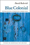 Blue Colonial (APR Honickman 1st Book Prize)