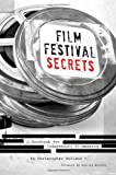 Film Festival Secrets: A Handbook For Independent Filmmakers
