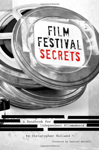 Film Festival Secrets: A Handbook For Independent Filmmakers by Brand: Stomp Tokyo
