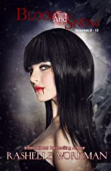 Blood and Snow  3 (Volumes 9-12): Love Bleeds, Eye of Abernathy, Resolved to Rule, Vampire Ever After? (Blood and Snow Boxed set)
