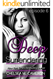 Deep Surrendering: Episode Six