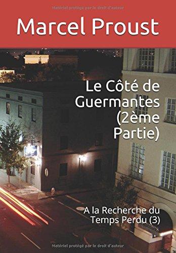 Le Côté de Guermantes (2ème Partie): A la Recherche du Temps Perdu (3) (French Edition)