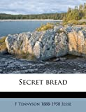 Secret Bread, F. Tennyson 1888-1958 Jesse, 1172820899