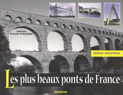 Les plus beaux ponts de France by Serge Montens