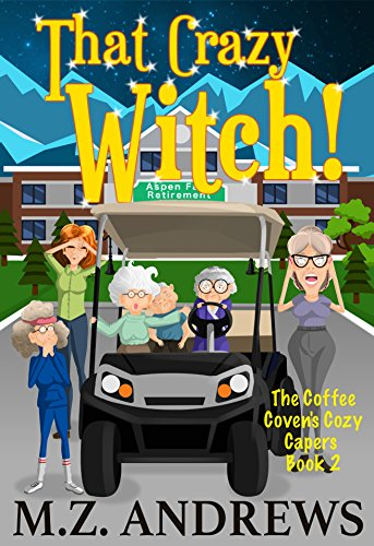 (That Crazy Witch!: The Coffee Coven's Cozy Capers)
