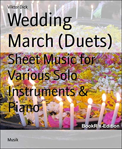 (Wedding March (Duets): Sheet Music for Various Solo Instruments & Piano)