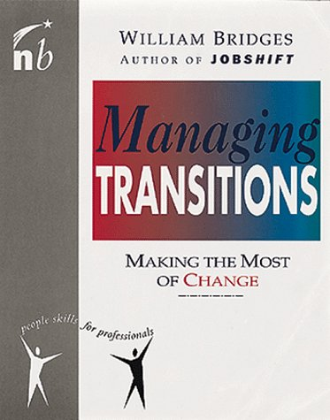 Managing Transitions: Making the Most of Change (People Skills for Professionals)