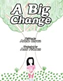 A Big Change, Adela Unrau, 1456013580