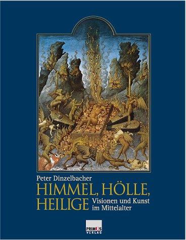 Himmel, Hölle, Heilige. Visionen und Kunst im Mittelalter.