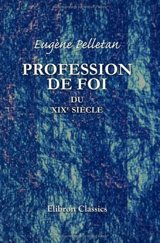 Profession de foi du XIX-e siècle (French Edition) pdf