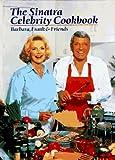 The Sinatra Celebrity Cookbook: Barbara, Frank & Friends