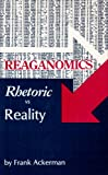 Reaganomics, Frank Ackerman, 0896081419