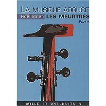 MUSIQUE ADOUCIT LES MEURTRES (LA) FACE A