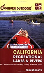 Foghorn Outdoors California Recreational Lakes and Rivers: The Complete Guide to Boating, Fishing, and Water Sports
