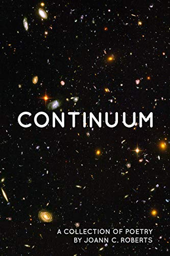 Continuum: A Collection of Poetry by Joann C. Roberts
