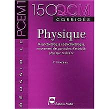 Physique: Magnetostatique et Electrostatique - 150 Qcm Corriges (