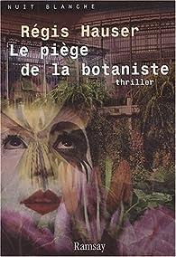 Le Piège de la botaniste par Régis Hauser