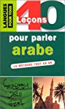 40 leçons pour parler arabe par Hallaq
