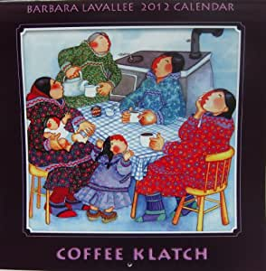 "2012 Barbara Lavallee Calendar ""Coffee Klatch"""