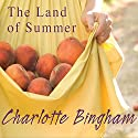 The Land of Summer Audiobook by Charlotte Bingham Narrated by Kim Hicks