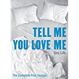 Tell Me You Love Me: Complete First Season