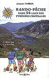 Rando-pêche dans 54 lacs des Pyrénées centrales