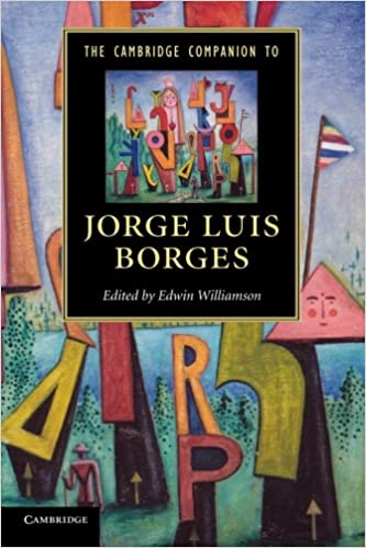 The Cambridge Companion to Jorge Luis Borges (Cambridge Companions to Literature)