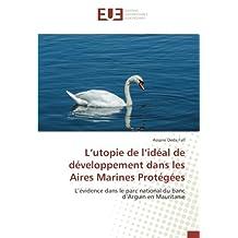L'utopie de l'idéal de développement dans les Aires Marines Protégées: L'évidence dans le parc national du banc d'Arguin en Mauritanie