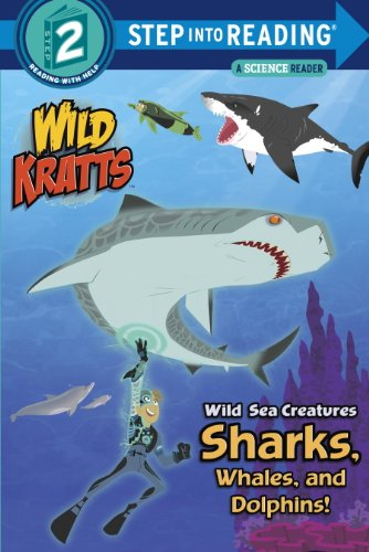 Wild Sea Creatures: Sharks, Whales and Dolphins! (Wild Kratts) (Step into - Dolphins Creatures Sea