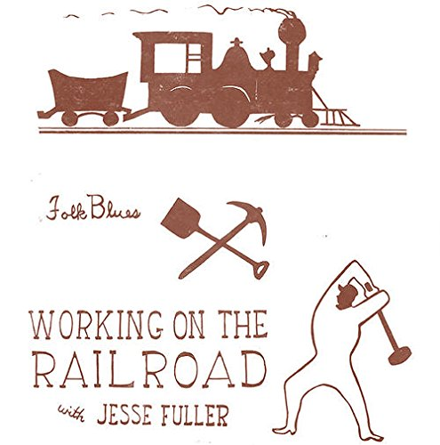 Vinilo : Jesse Fuller - Working On The Railroad (10-Inch Vinyl, Limited Edition)
