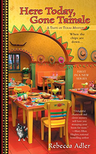 Here Today, Gone Tamale (A Taste of Texas Mystery)