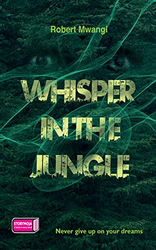 Whisper in the Jungle by [Mwangi, Robert ]