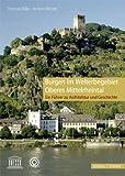 Burgen Im Welterbegebiet Oberes Mittelrheintal : Ein Fuhrer Zu Architektur und Geschichte, Biller, Thomas and Wendt, Achim, 3795424461