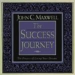 The Success Journey | John C. Maxwell