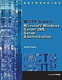 img - for MCITP Guide to Microsoft Windows Server 2008, Server Administration, Exam #70-646 (Test Preparation) book / textbook / text book