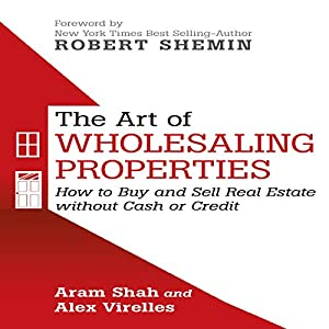 The Art of Wholesaling Properties Audiobook
