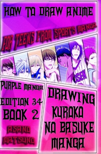 How To Draw Anime For Teens From Sports Manga : Purple Manga Edition 34(Book 2): How To Draw Manga Characters Step By Step : Drawing Anime Faces, ... Basketball Shonen Japanese Manga) (Volume 2)