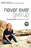 img - for Never Ever Give Up: The Inspiring Story of Jessie and Her JoyJars book / textbook / text book