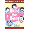 Round the Horne: Volume 9 Radio/TV Program by Kenneth Horne,  more Narrated by Kenneth Horne, Kenneth Williams, Betty Marsden, Hugh Paddick
