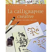 CALLIGRAPHIE CRÉATIVE (LA)