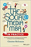 The Social Media MBA in Practice, Christer Holloman, 1118524543