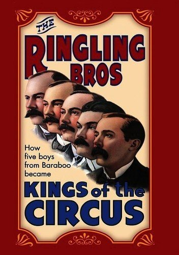 Ringling Circus - Ringling Brothers: Kings of the Circus