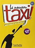 img - for Le nouveau taxi ! M thode de fran ais Volume 3 : B1 (plus CD ROM (French Edition) book / textbook / text book