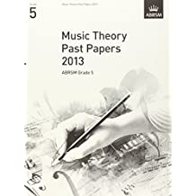 Music Theory Past Papers 2013, ABRSM Grade 5 (Theory of Music Exam papers & answers (ABRSM))